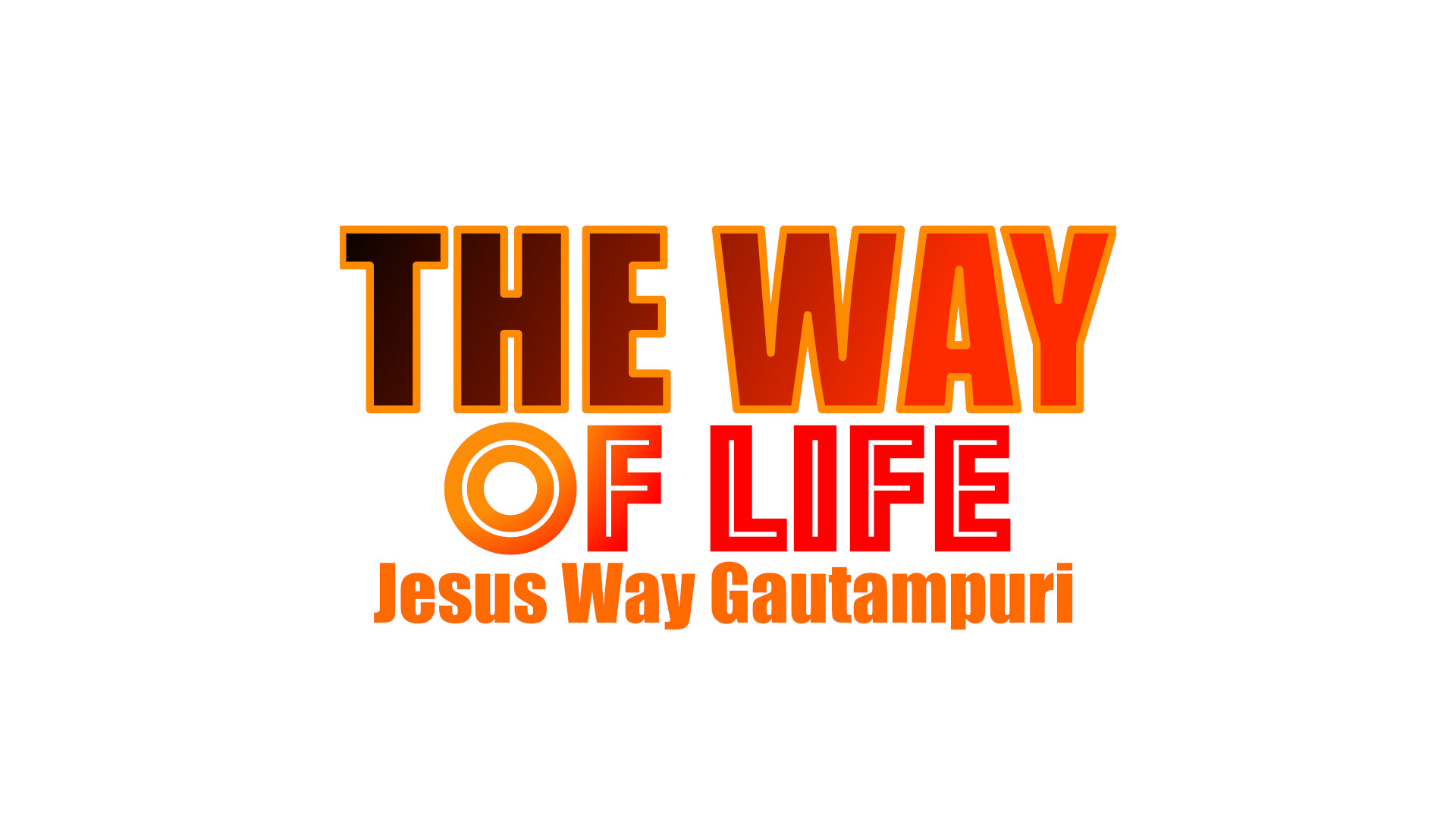 The Way of Life New Delhi Gautampuri Church